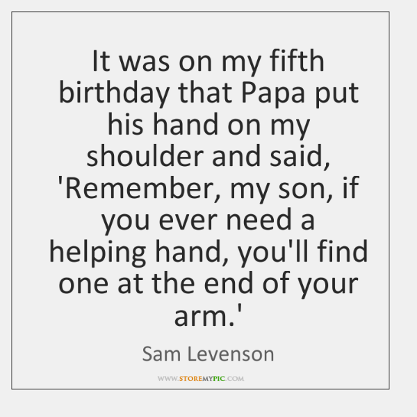 It was on my fifth birthday that Papa put his hand on ...