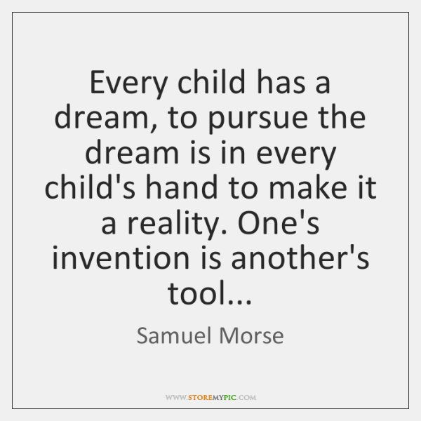 Every child has a dream, to pursue the dream is in every ...