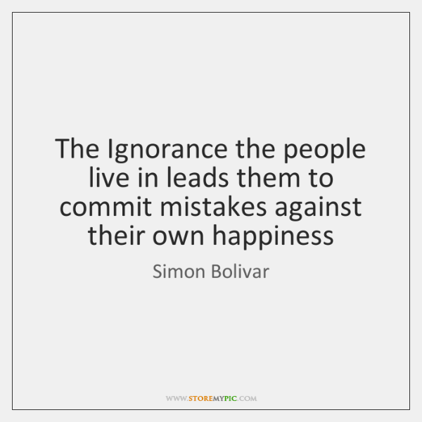 The Ignorance the people live in leads them to commit mistakes against ...