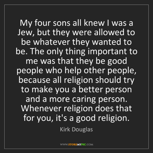 Kirk Douglas: My four sons all knew I was a Jew, but they were allowed...