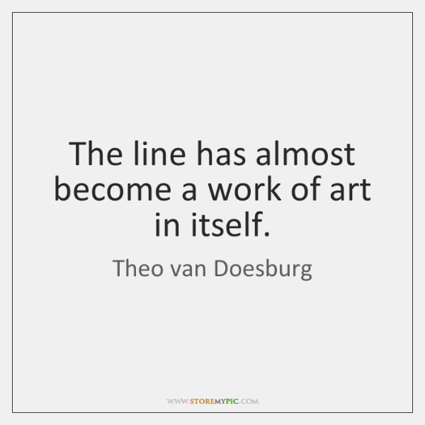 The line has almost become a work of art in itself.