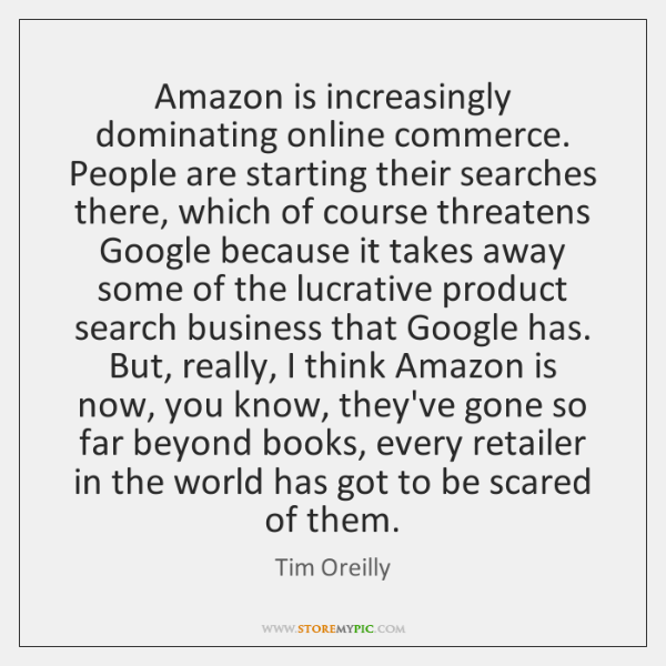 Amazon is increasingly dominating online commerce. People are starting their searches there, ...
