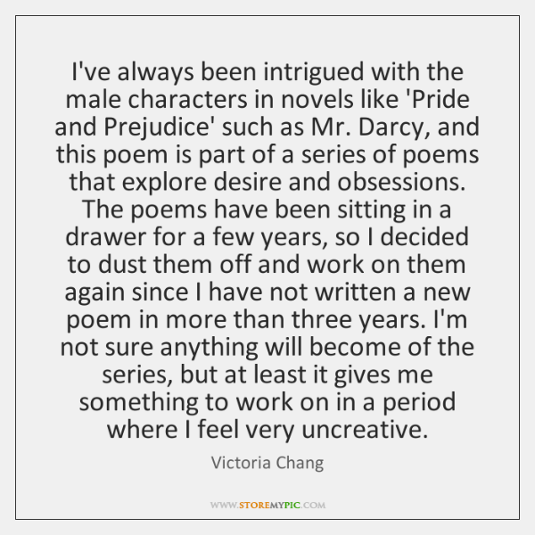 I've always been intrigued with the male characters in novels like 'Pride ...