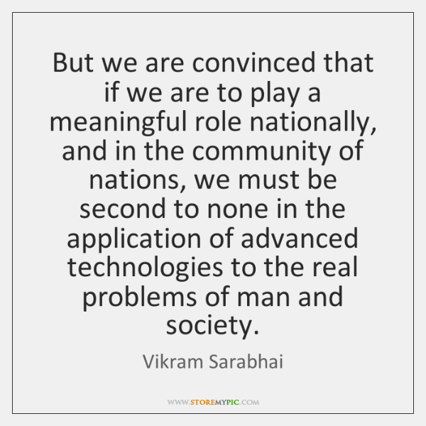 But we are convinced that if we are to play a meaningful ...