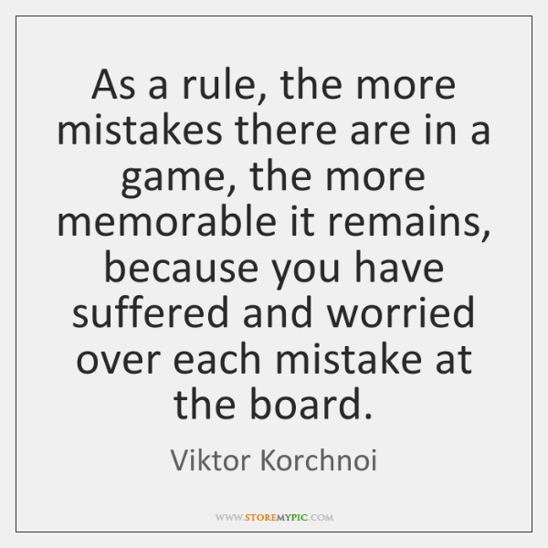 As a rule, the more mistakes there are in a game, the ...
