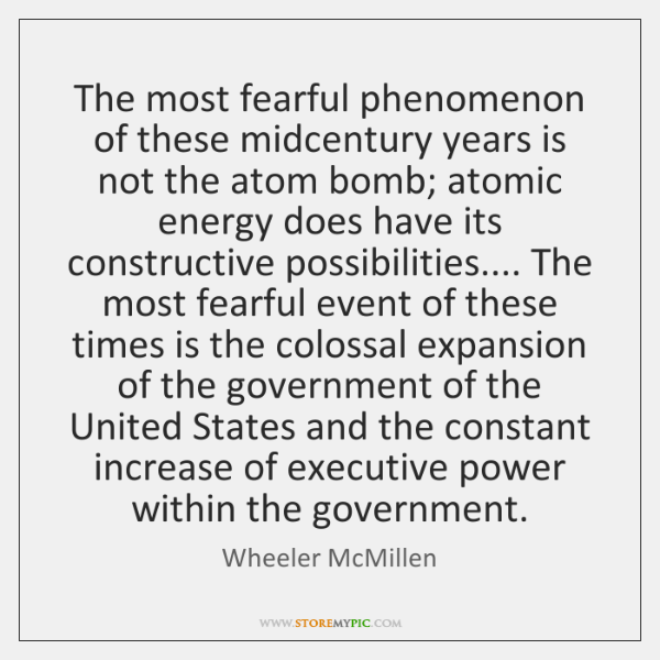The most fearful phenomenon of these midcentury years is not the atom ...