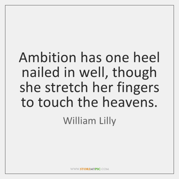 Ambition has one heel nailed in well, though she stretch her fingers ...
