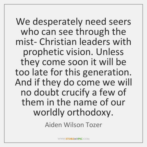 We desperately need seers who can see through the mist- Christian leaders ...