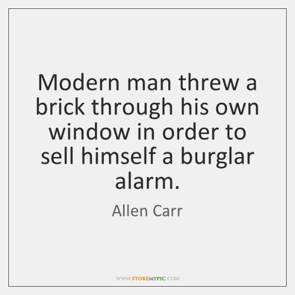 Modern man threw a brick through his own window in order to ...