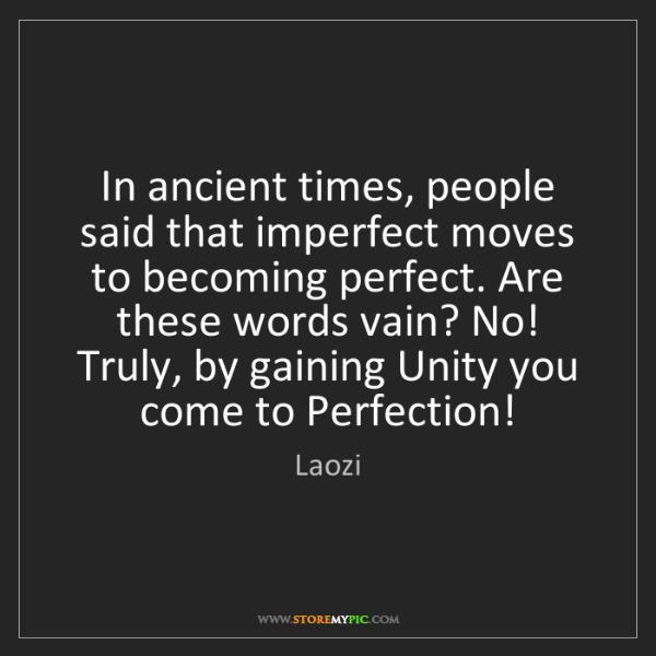 Laozi: In ancient times, people said that imperfect moves to...