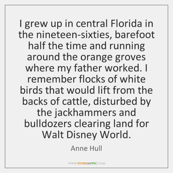 I grew up in central Florida in the nineteen-sixties, barefoot half the ...