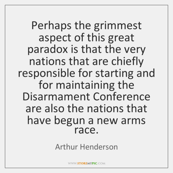 Perhaps the grimmest aspect of this great paradox is that the very ...