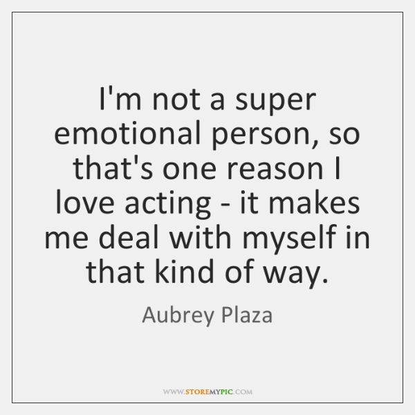 I'm not a super emotional person, so that's one reason I love ...