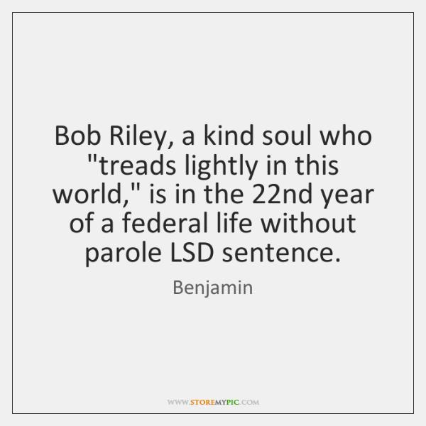 Bob Riley, a kind soul who