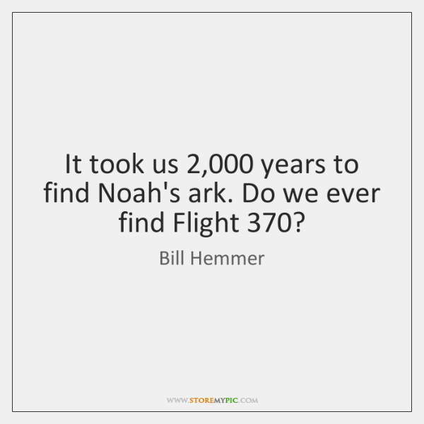It took us 2,000 years to find Noah's ark. Do we ever find ...