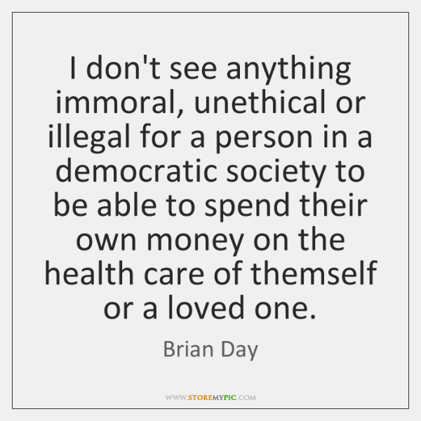 I don't see anything immoral, unethical or illegal for a person in ...