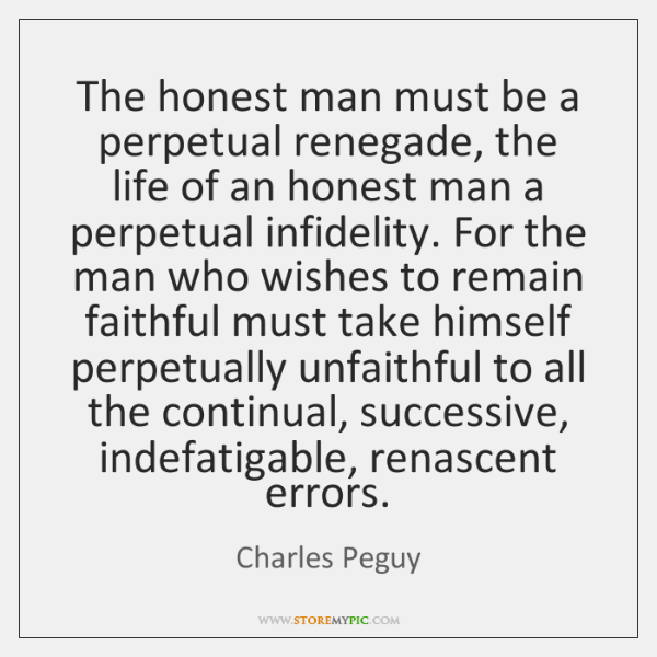The honest man must be a perpetual renegade, the life of an ...