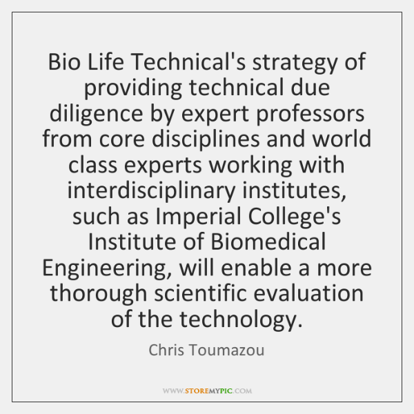 Bio Life Technical's strategy of providing technical due diligence by expert professors ...