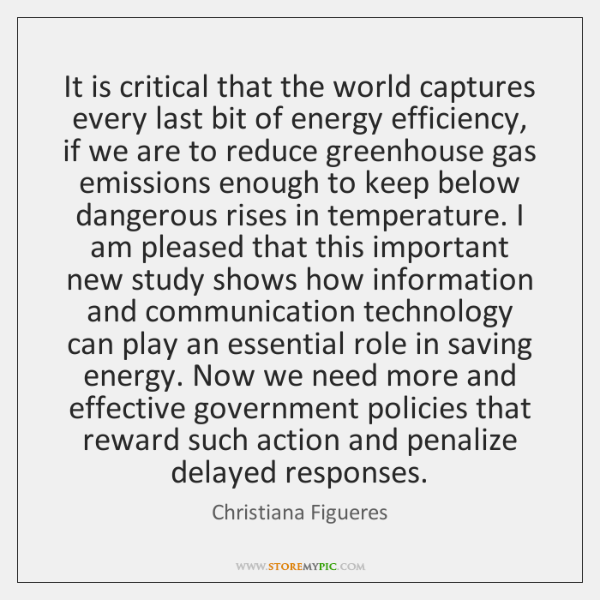 It is critical that the world captures every last bit of energy ...