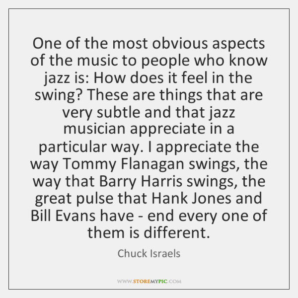 One of the most obvious aspects of the music to people who ...
