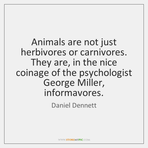 Animals are not just herbivores or carnivores. They are, in the nice ...