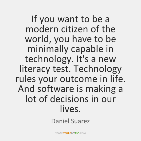 If you want to be a modern citizen of the world, you ...