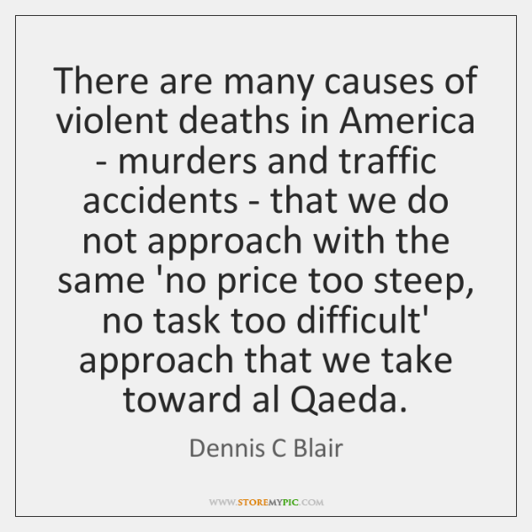 There are many causes of violent deaths in America - murders and ...