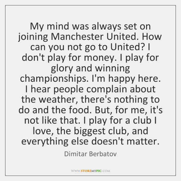 My mind was always set on joining Manchester United. How can you ...