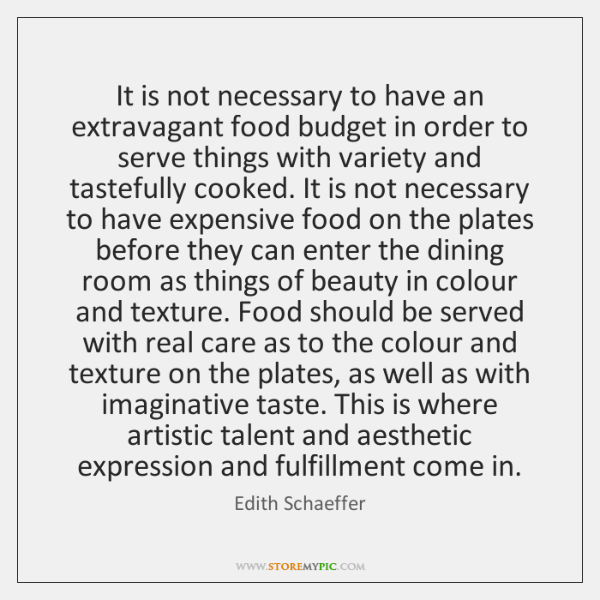 It is not necessary to have an extravagant food budget in order ...