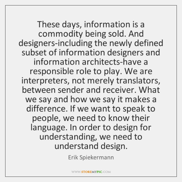 These days, information is a commodity being sold. And designers-including the newly ...