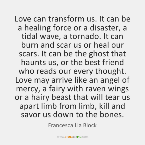 Love Can Transform Us It Can Be A Healing Force Or A StoreMyPic Adorable Healing Love Quotes