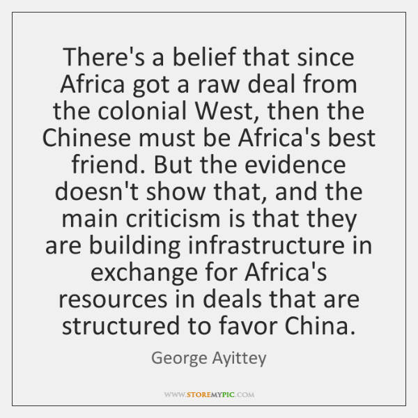 There's a belief that since Africa got a raw deal from the ...