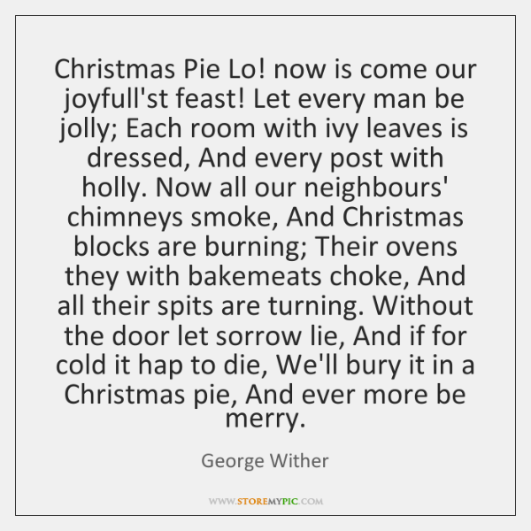 Christmas Pie Lo! now is come our joyfull'st feast! Let every man ...