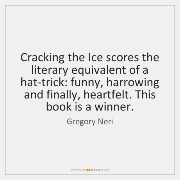 Cracking the Ice scores the literary equivalent of a hat-trick: funny, harrowing ...