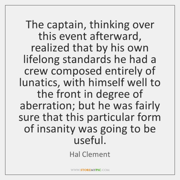 The captain, thinking over this event afterward, realized that by his own ...