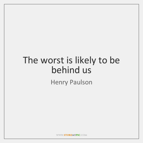 The worst is likely to be behind us