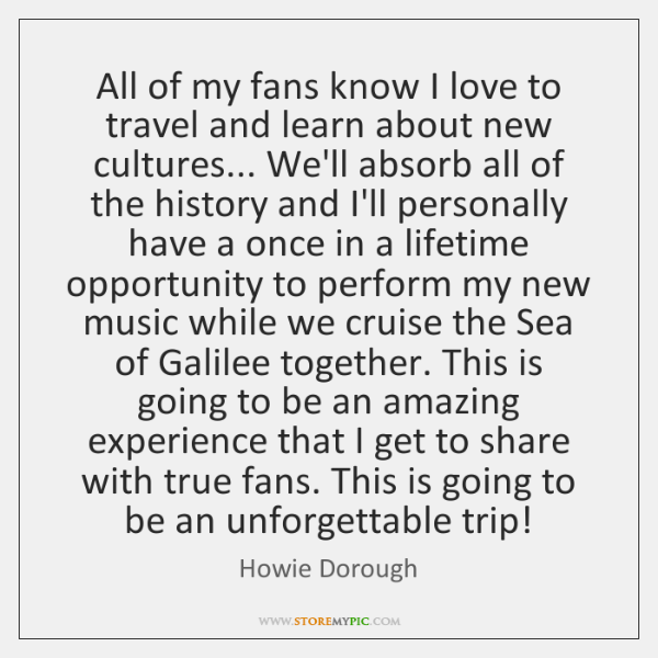 All of my fans know I love to travel and learn about ...