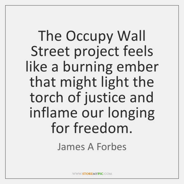 The Occupy Wall Street project feels like a burning ember that might ...