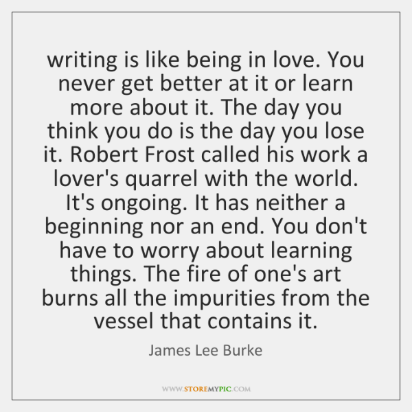 Image result for quote writing is like being in love