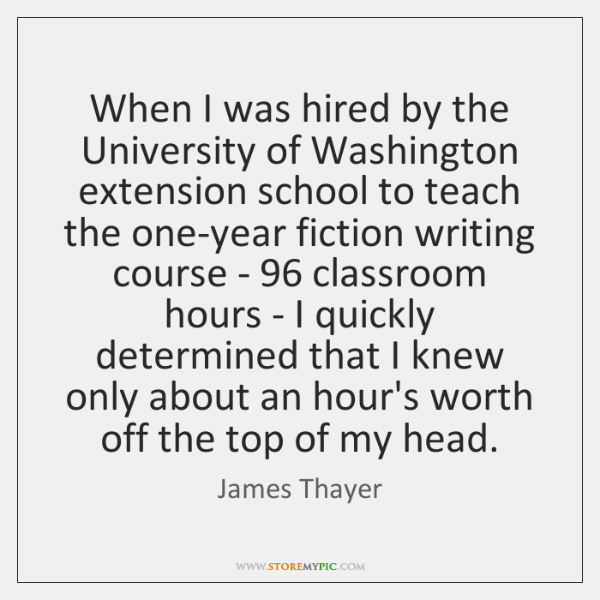 When I was hired by the University of Washington extension school to ...