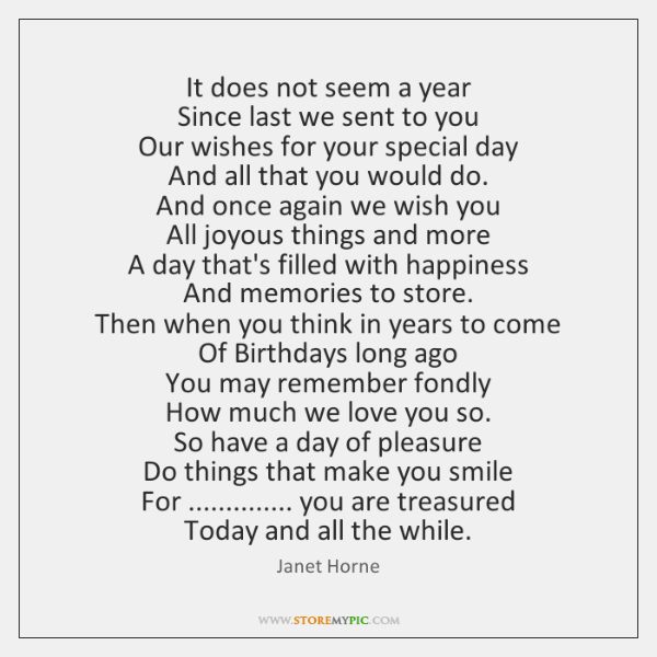 It does not seem a year  Since last we sent to you  ...
