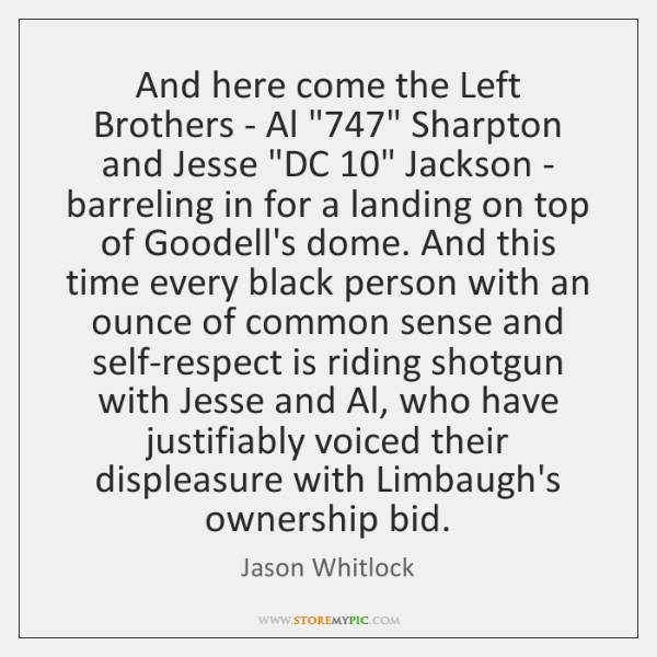 And here come the Left Brothers - Al