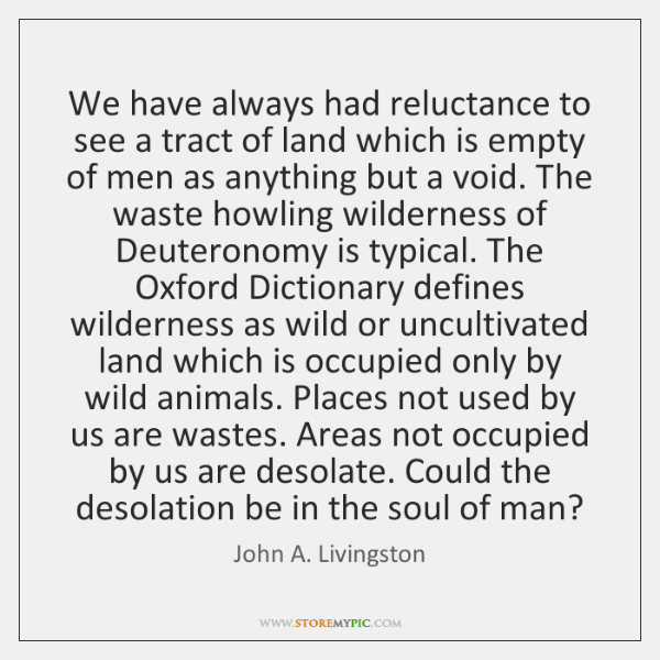 We have always had reluctance to see a tract of land which ...