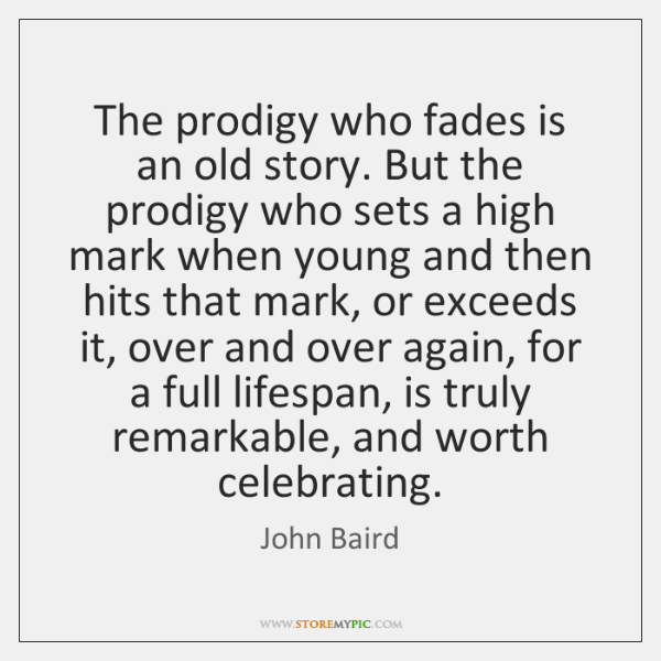 The prodigy who fades is an old story. But the prodigy who ...
