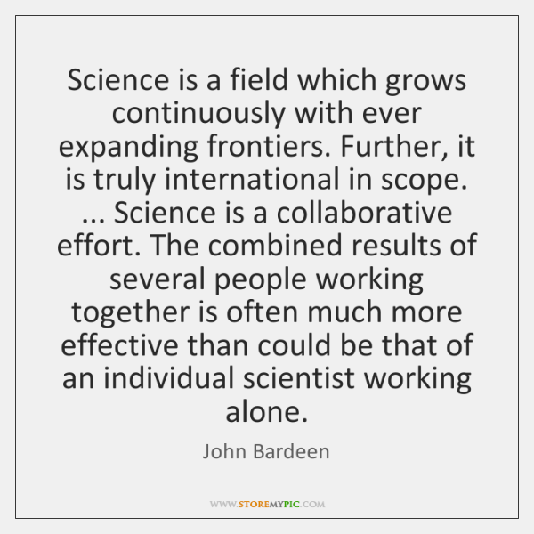 Science is a field which grows continuously with ever expanding frontiers. Further, ...