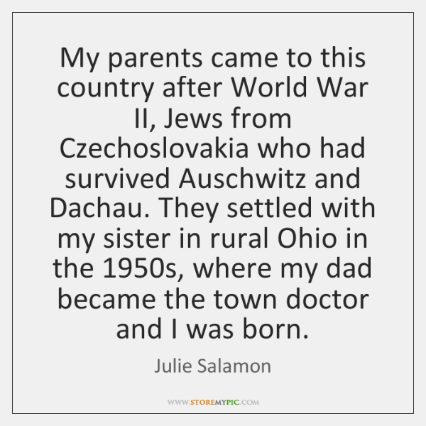 My parents came to this country after World War II, Jews from ...