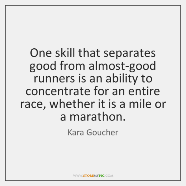 One skill that separates good from almost-good runners is an ability to ...