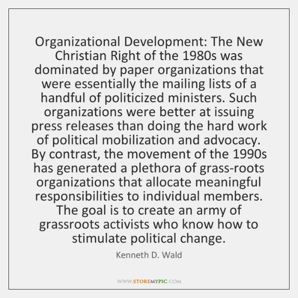 Organizational Development: The New Christian Right of the 1980s was dominated by ...
