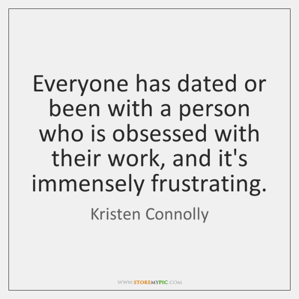 Everyone has dated or been with a person who is obsessed with ...