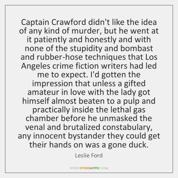 Captain Crawford didn't like the idea of any kind of murder, but ...